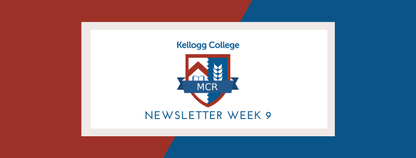 Kellogg MCR Newsletter: Week 9