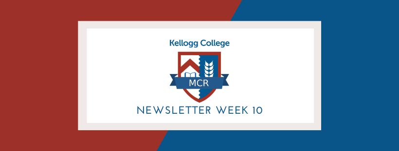 Kellogg MCR Newsletter: Week 10