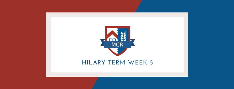 Newsletter: Hilary Term Week 5