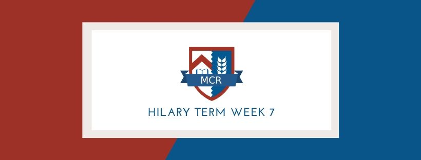 Newsletter: Hilary Term Week 7
